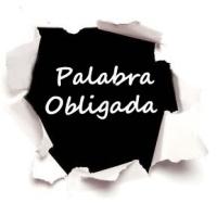 PALABRA OBLIGADA
